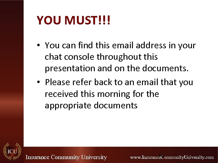 YOU MUST!!! • You can find this email address in your chat console throughout