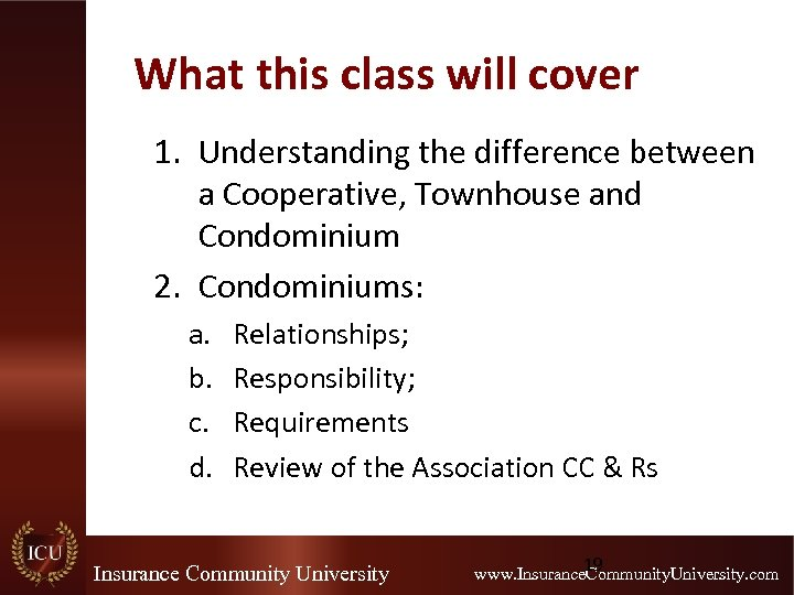 What this class will cover 1. Understanding the difference between a Cooperative, Townhouse and
