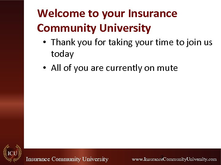 Welcome to your Insurance Community University • Thank you for taking your time to