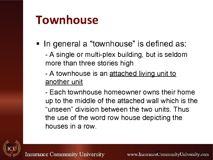 "Townhouse § In general a ""townhouse"" is defined as: - A single or multi-plex"