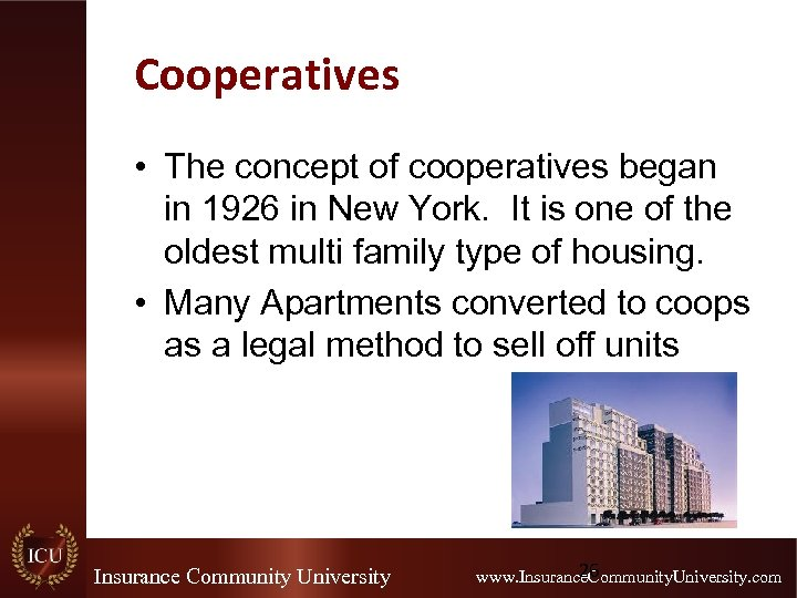 Cooperatives • The concept of cooperatives began in 1926 in New York. It is