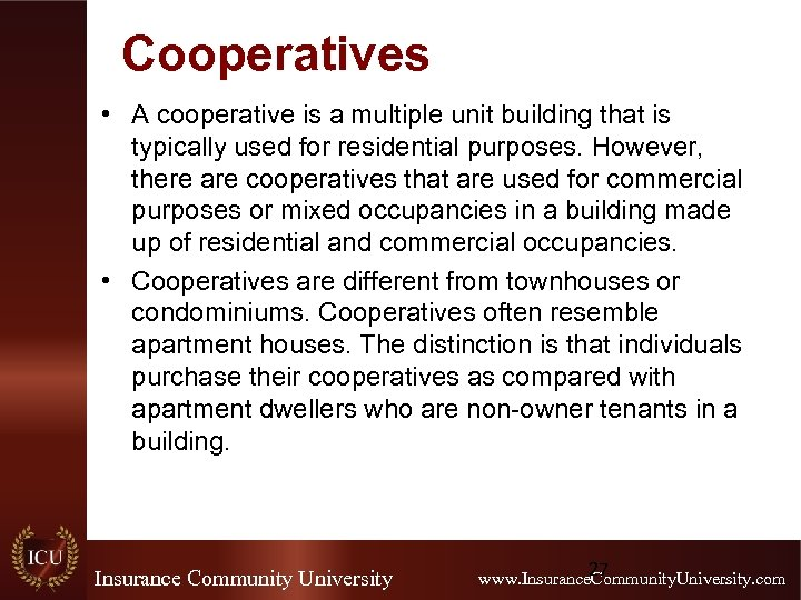 Cooperatives • A cooperative is a multiple unit building that is typically used for