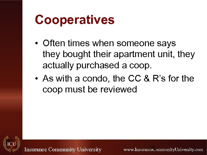Cooperatives • Often times when someone says they bought their apartment unit, they actually