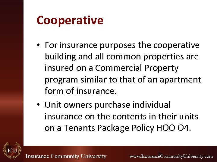 Cooperative • For insurance purposes the cooperative building and all common properties are insured