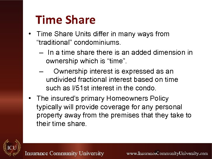 "Time Share • Time Share Units differ in many ways from ""traditional"" condominiums. –"