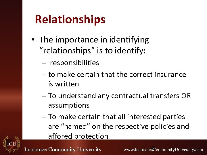 "Relationships • The importance in identifying ""relationships"" is to identify: – responsibilities – to"