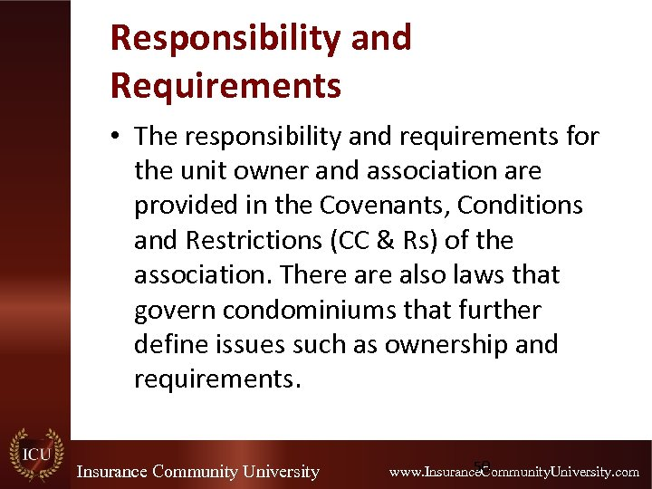 Responsibility and Requirements • The responsibility and requirements for the unit owner and association