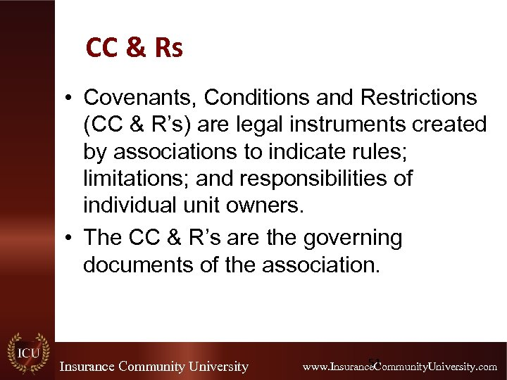 CC & Rs • Covenants, Conditions and Restrictions (CC & R's) are legal instruments