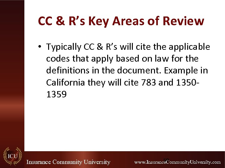 CC & R's Key Areas of Review • Typically CC & R's will cite