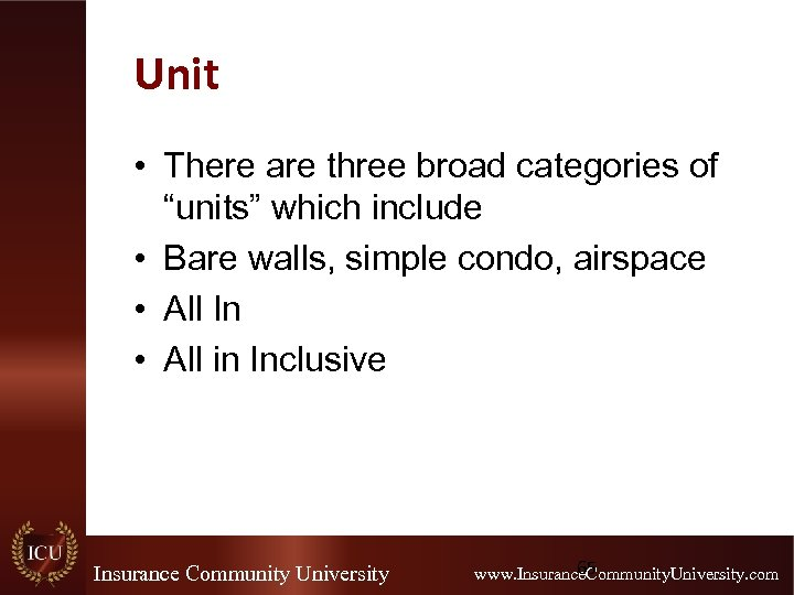 "Unit • There are three broad categories of ""units"" which include • Bare walls,"