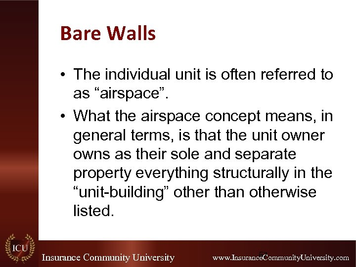"Bare Walls • The individual unit is often referred to as ""airspace"". • What"