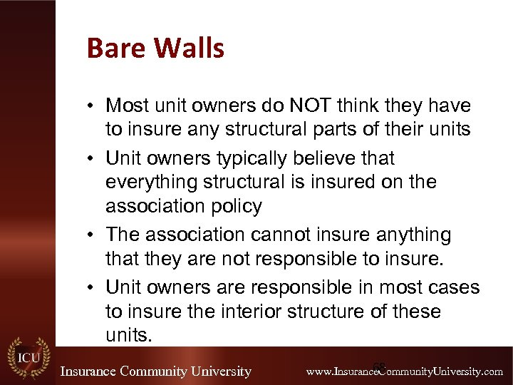 Bare Walls • Most unit owners do NOT think they have to insure any