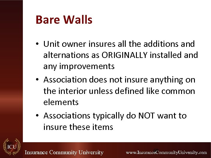 Bare Walls • Unit owner insures all the additions and alternations as ORIGINALLY installed