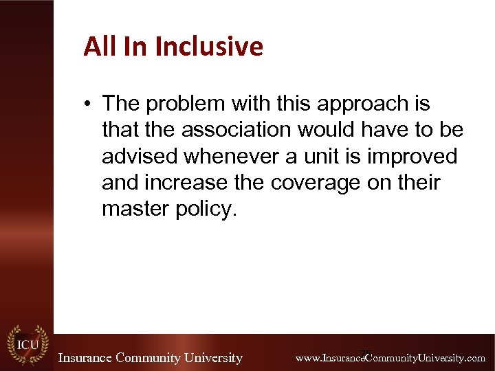 All In Inclusive • The problem with this approach is that the association would