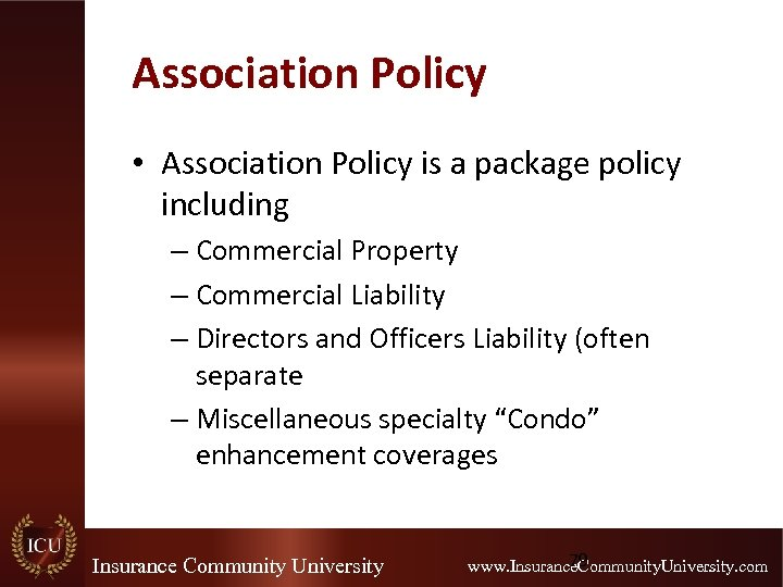 Association Policy • Association Policy is a package policy including – Commercial Property –