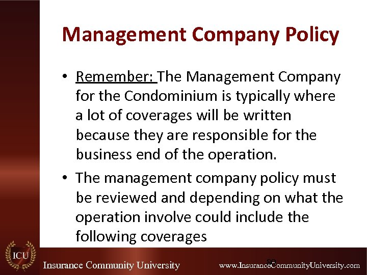 Management Company Policy • Remember: The Management Company for the Condominium is typically where