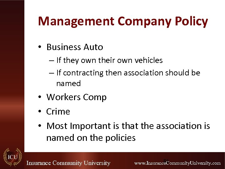 Management Company Policy • Business Auto – If they own their own vehicles –
