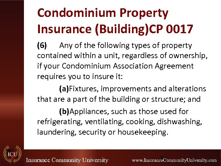 Condominium Property Insurance (Building)CP 0017 (6) Any of the following types of property contained