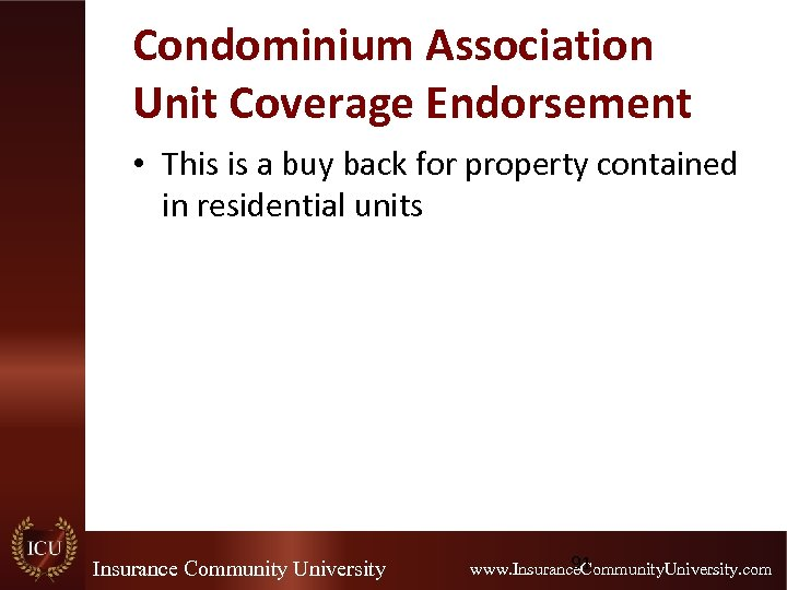Condominium Association Unit Coverage Endorsement • This is a buy back for property contained