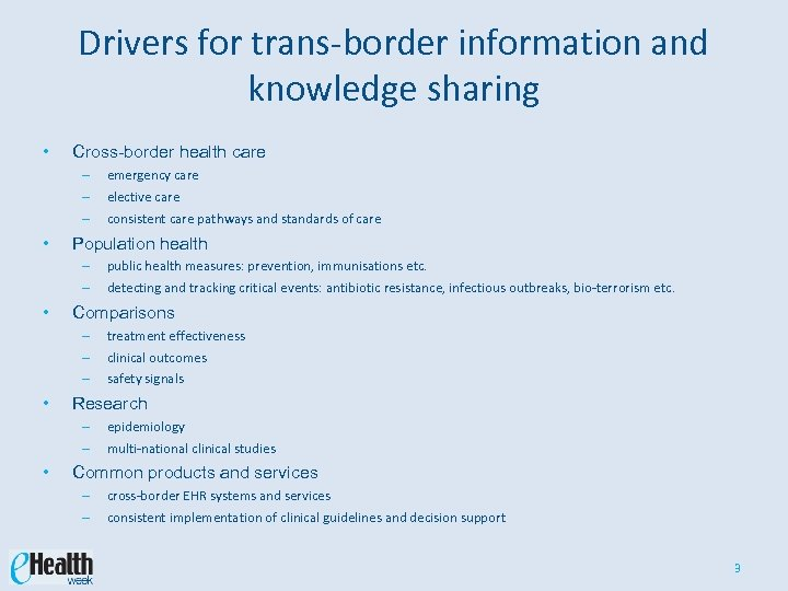 Drivers for trans-border information and knowledge sharing • Cross-border health care – – –