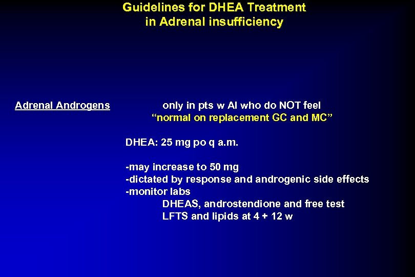 Guidelines for DHEA Treatment in Adrenal insufficiency Adrenal Androgens only in pts w AI