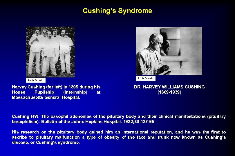 Cushing's Syndrome Public Domain Harvey Cushing (far left) in 1895 during his House Pupilship