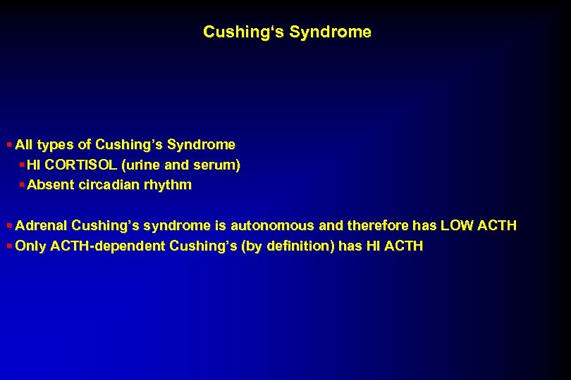 Cushing's Syndrome § All types of Cushing's Syndrome § HI CORTISOL (urine and serum)