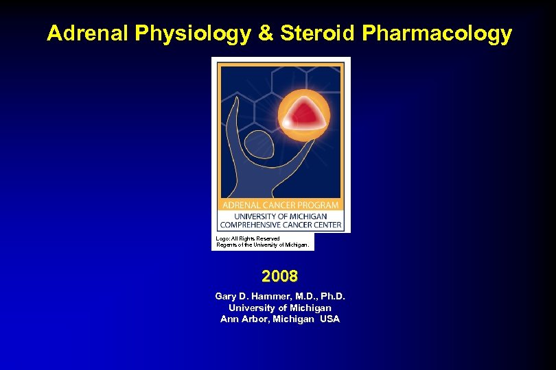 Adrenal Physiology & Steroid Pharmacology Logo: All Rights Reserved Regents of the University of
