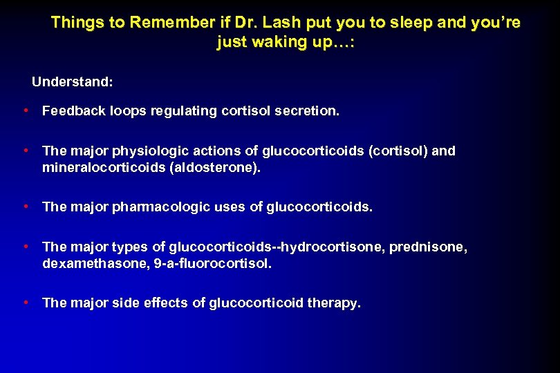 Things to Remember if Dr. Lash put you to sleep and you're just waking