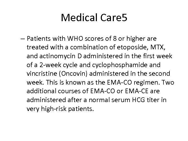 Medical Care 5 – Patients with WHO scores of 8 or higher are treated