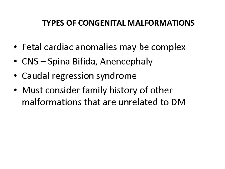 TYPES OF CONGENITAL MALFORMATIONS • • Fetal cardiac anomalies may be complex CNS –