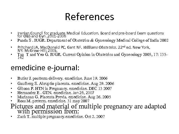 References • • Iranian Council for graduate Medical Education. Board and pre-board Exam questions
