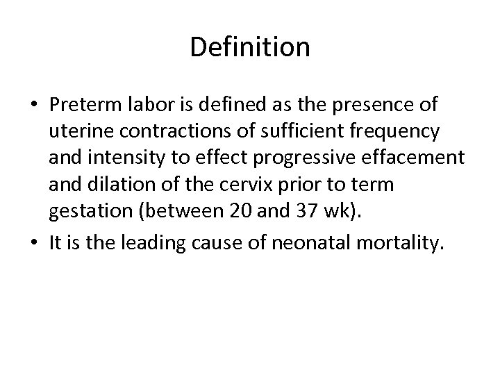 Definition • Preterm labor is defined as the presence of uterine contractions of sufficient
