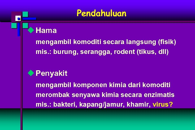 Pendahuluan u Hama mengambil komoditi secara langsung (fisik) mis. : burung, serangga, rodent (tikus,