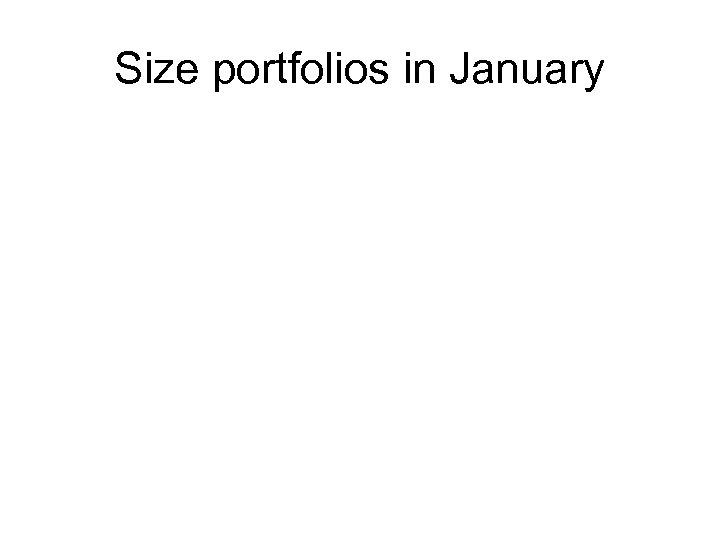 Size portfolios in January