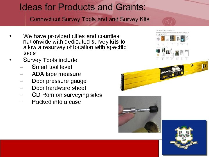 Ideas for Products and Grants: Connecticut Survey Tools and Survey Kits • • We