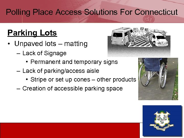Polling Place Access Solutions For Connecticut Parking Lots • Unpaved lots – matting –