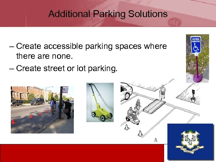 Additional Parking Solutions – Create accessible parking spaces where there are none. – Create