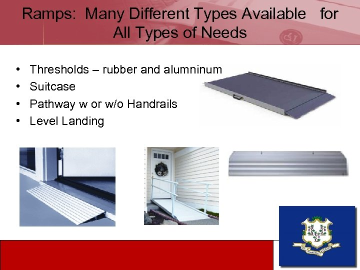 Ramps: Many Different Types Available for All Types of Needs • • Thresholds –