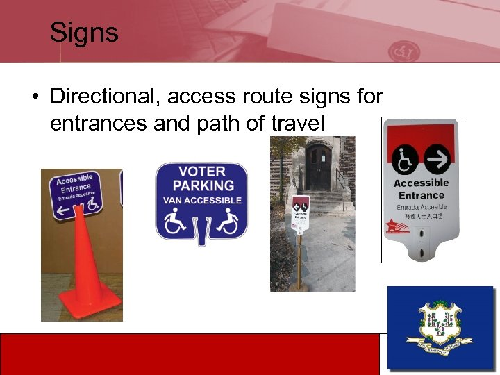 Signs • Directional, access route signs for entrances and path of travel 1 -866