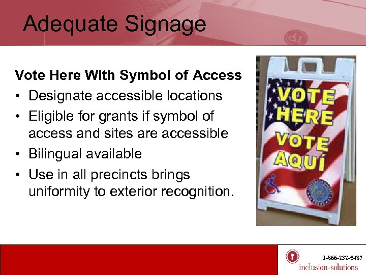 Adequate Signage Vote Here With Symbol of Access • Designate accessible locations • Eligible