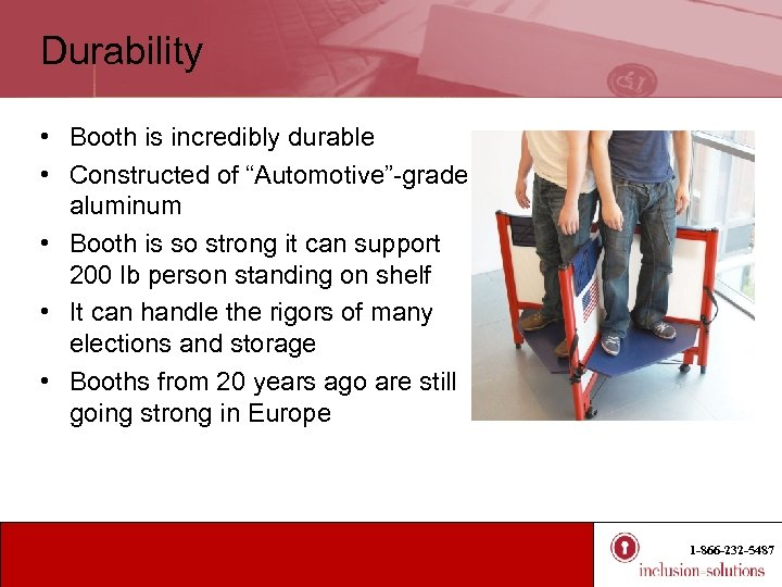 """Durability • Booth is incredibly durable • Constructed of """"Automotive""""-grade aluminum • Booth is"""