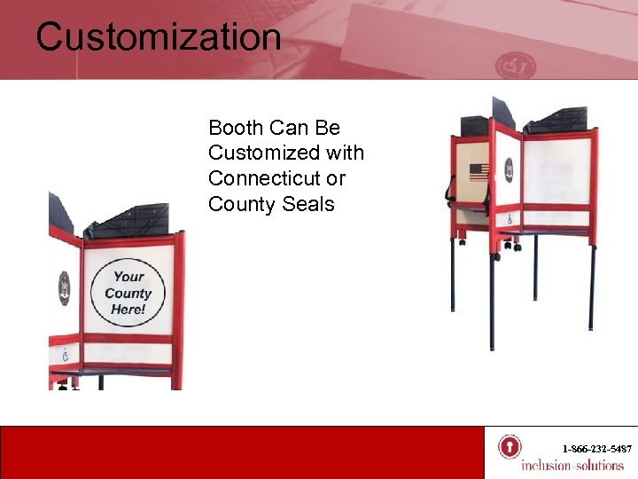 Customization Booth Can Be Customized with Connecticut or County Seals 1 -866 -232 -5487