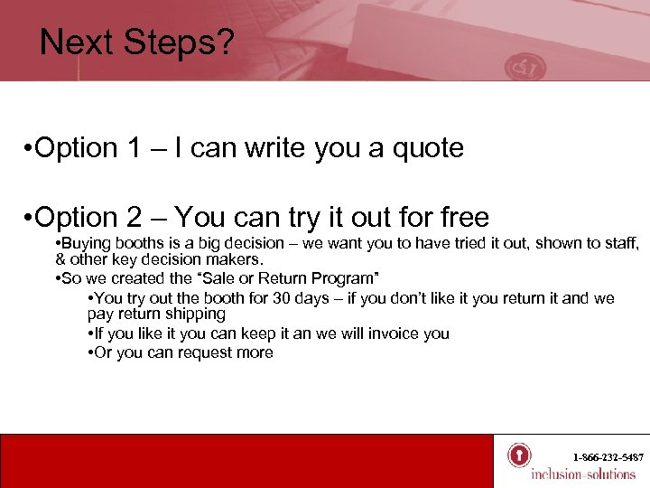 Next Steps? • Option 1 – I can write you a quote • Option