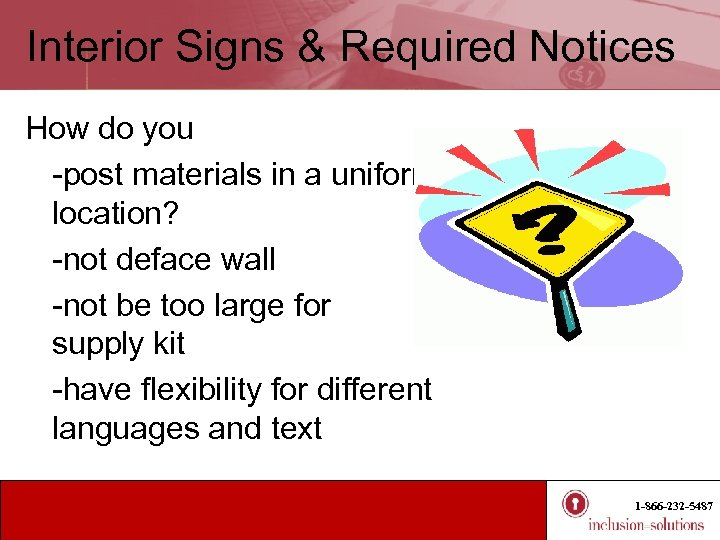 Interior Signs & Required Notices How do you -post materials in a uniform location?