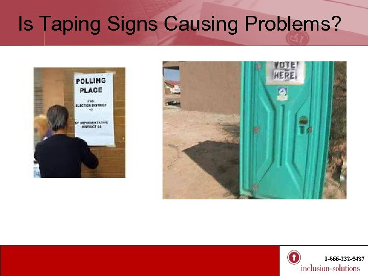 Is Taping Signs Causing Problems? 1 -866 -232 -5487