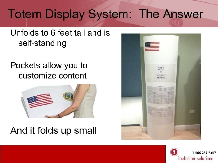 Totem Display System: The Answer Unfolds to 6 feet tall and is self-standing Pockets