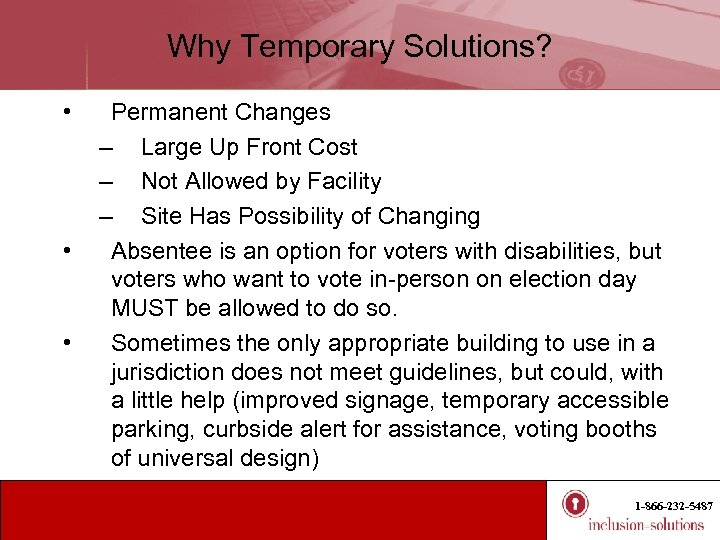 Why Temporary Solutions? • • • Permanent Changes – Large Up Front Cost –