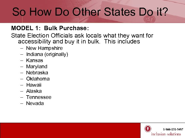 So How Do Other States Do it? MODEL 1: Bulk Purchase: State Election Officials