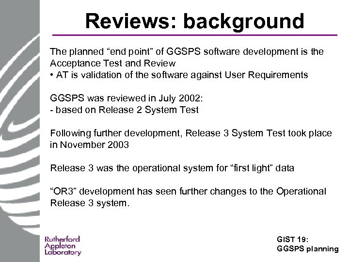 """Reviews: background The planned """"end point"""" of GGSPS software development is the Acceptance Test"""